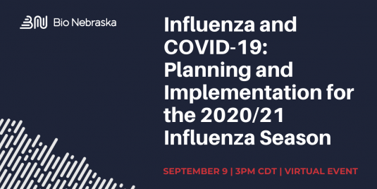 Bio Nebraska Webinar Influenza and COVID19: Planning and Implementation for the 2020/21 Influenza Season